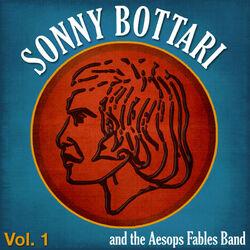 Sonny Bottari & The Aesops Fables Band - Vol. 1