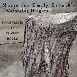 Music for Emily Brontë's Wuthering Heights
