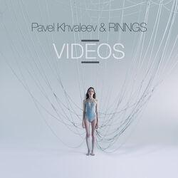 Pavel Khvaleev & Rinngs - Videos