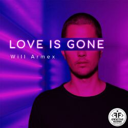 Will Armex - Love Is Gone (Rmx)