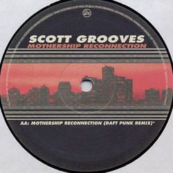 Scott Grooves - Mothership Reconnection (Daft Punk Rmx)