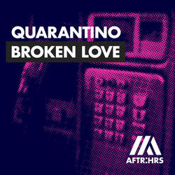 Quarantino - Broken Love