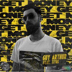 Guy Arthur & Titus - Get Money