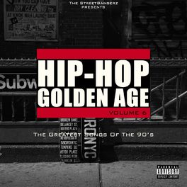 Album cover of Hip-Hop Golden Age, Vol. 6 (The Greatest Songs of the 90's)
