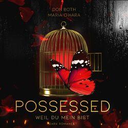 Possessed (Weil du mein bist Obsessed 2) Audiobook