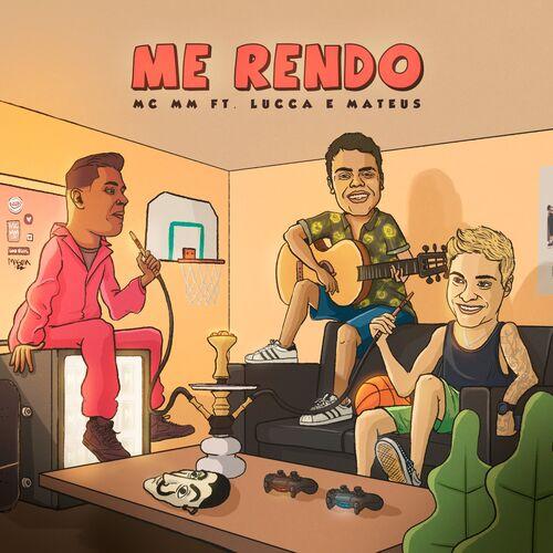 Baixar Single Me Rendo – MC MM, Lucca e Mateus (2019) Grátis