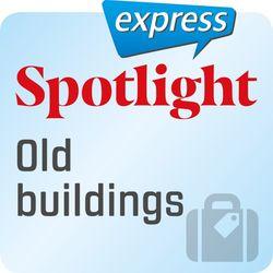 Spotlight Express - Old Buildings (Wortschatz-Training Englisch - Reisen - Alte Gebäude)