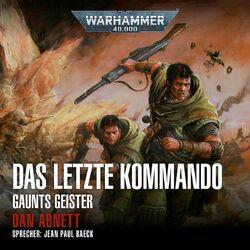 Das letzte Kommando - Warhammer 40.000: Gaunts Geister 9 (Ungekürzt) Hörbuch kostenlos