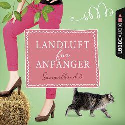 Landluft für Anfänger, Sammelband 3: 4 Folgen in einem Band Audiobook
