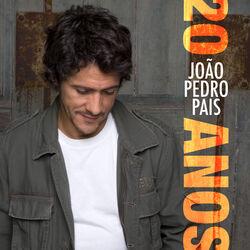 do João Pedro Pais - Álbum 20 Anos Download