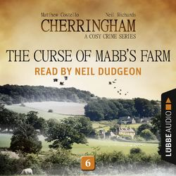 The Curse of Mabb's Farm - Cherringham - A Cosy Crime Series: Mystery Shorts 6 (Unabridged)
