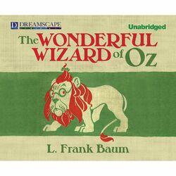 The Wonderful Wizard of Oz - Oz 1 (Unabridged)