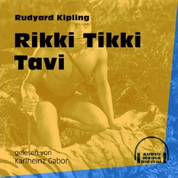 Rikki Tikki Tavi - Das Dschungelbuch, Band 3 (Ungekürzt)