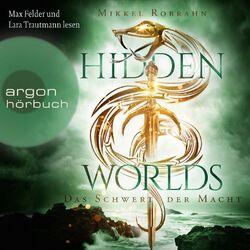 Hidden Worlds - Das Schwert der Macht - Hidden Worlds, Band 3 (Ungekürzt) Hörbuch kostenlos
