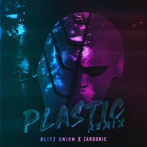 Download Blitz Union - Plastic (Zardonic Remix) mp3