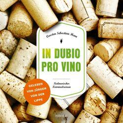 In Dubio Pro Vino (Kulinarischer Kriminalroman) Audiobook