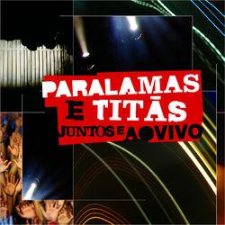 do Os Paralamas do Sucesso, Titãs - Álbum Juntos E  (Ao Vivo Na Marina Da Glória, Rio de Janeiro, RJ, Brazil ) 2017 Download