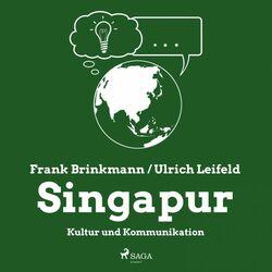Singapur - Kultur und Kommunikation (Ungekürzt)