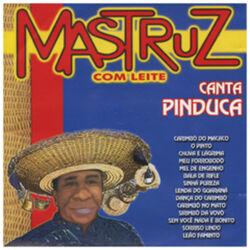 Mastruz Com Leite – Canta Pinduca 2000 CD Completo