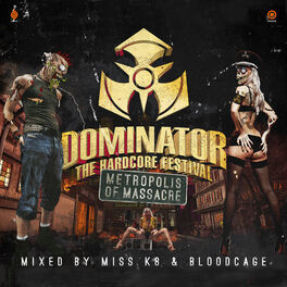 Album cover of Dominator 2014 - The Hardcore Festival: Metropolis Of Massacre (Mixed by Miss K8 & Bloodcage)