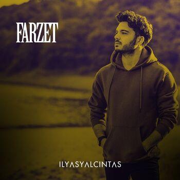 Ilyas Yalcintas Farzet Listen With Lyrics Deezer