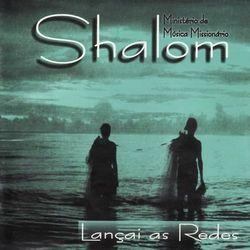 Missionário Shalom  – Lançai as Redes 2016 CD Completo