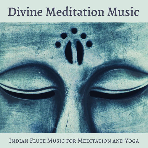 Relax Mode Divine Meditation Music Indian Flute Music For Meditation And Yoga Music Streaming Listen On Deezer