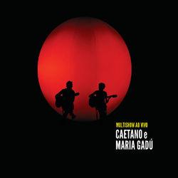 Caetano Veloso e Maria Gadú – Ao Vivo No Multishow 2011 CD Completo