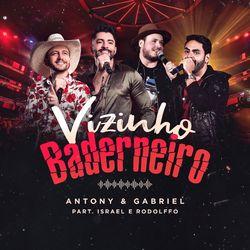 Música Vizinho Baderneiro (Ao Vivo) – Antony e Gabriel, Israel e Rodolffo Mp3 download