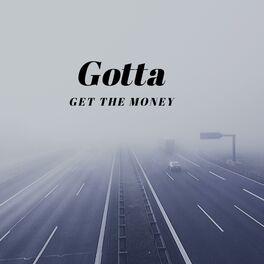 Album cover of Gotta Get the Money