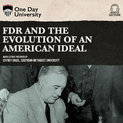 FDR and the Evolution of an American Ideal (Unabridged)