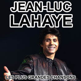 Album cover of Jean-Luc Lahaye - Les plus grandes chansons