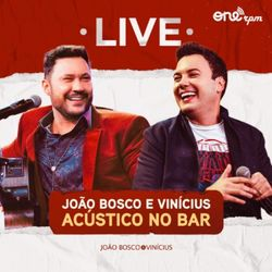 CD João Bosco e Vinícius - Live Acústico no Bar 2021 - Torrent download