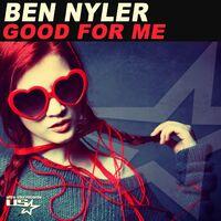 Good For Me - BEN NYLER