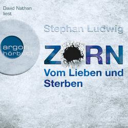 Zorn - Vom Lieben und Sterben (Gekürzte Fassung)