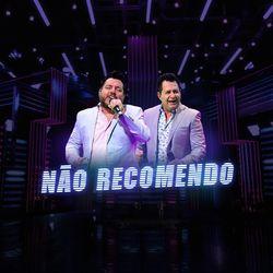 Bruno & Marrone – Não Recomendo 2021 CD Completo