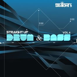 Album cover of Straight Up Drum & Bass! Vol. 4