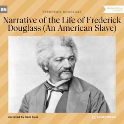 Narrative of the Life of Frederick Douglass - An American Slave (Unabridged) Audiobook