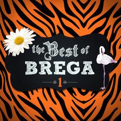 The Best Of Brega – Vol. 1 2014 CD Completo
