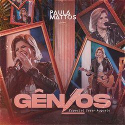 Download Paula Mattos - Gênios: Especial César Augusto 2021