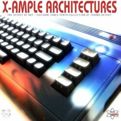 Download Thomas Detert, X.A.P - X-Ample Architectures (The Spirit of Art - C64 Game Tunes Synth Collection of Thomas Detert) 2012