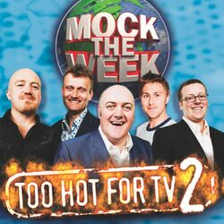 Mock The Week - Too Hot For TV Vol 2