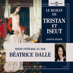 Joseph Bédier : Le roman de Tristan et Iseut (Texte lu)
