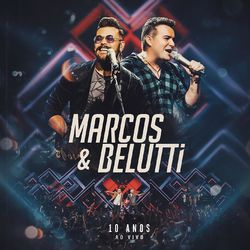 CD Marcos e Belutti - 10 Anos (Ao Vivo) (2018) - Torrent download