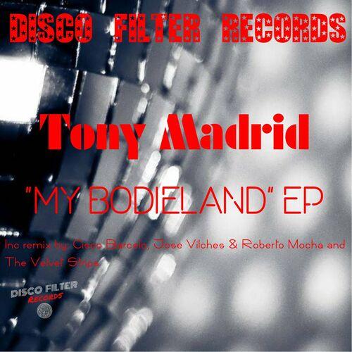 Tony Madrid – My BodieLand [Disco Filter Records]