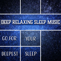 Deep Sleep Maestro Sounds: Deep Relaxing Sleep Music (Go for Your