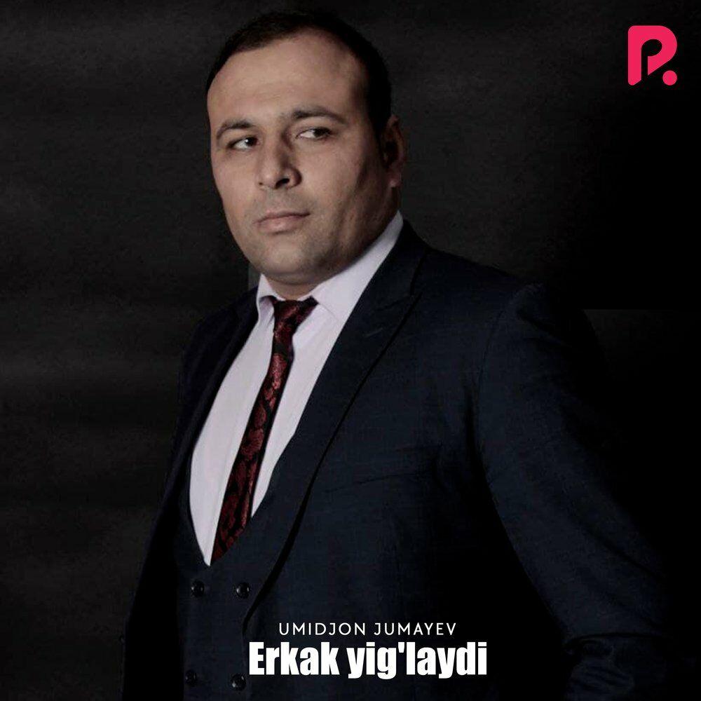 Umidjon Jumayev - Erkak Yig'laydi