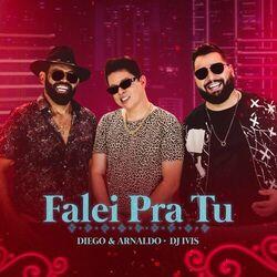 Falei pra Tu (Com DJ Ivis)