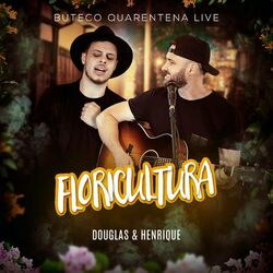 Download Música Floricultura (Live) - Douglas e Henrique Mp3