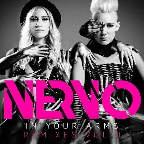 NERVO - In Your Arms (Remixes Vol. 2)